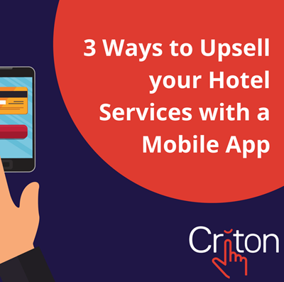 3 ways to upsell your hotel services with a mobile app