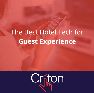 The Best Hotel Tech for Guest Experience eBook Criton